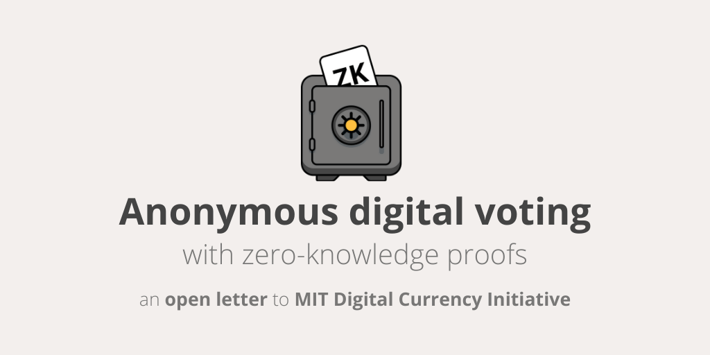 It's not that bad: Open letter to MIT Digital Currency Initiative on anonymous voting